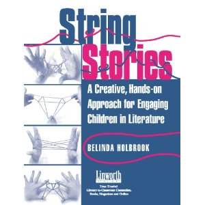 Image of the cover of String Stories: A Creative, Hands-On Approach for Engaging Children in Literature by Belinda Holbrook